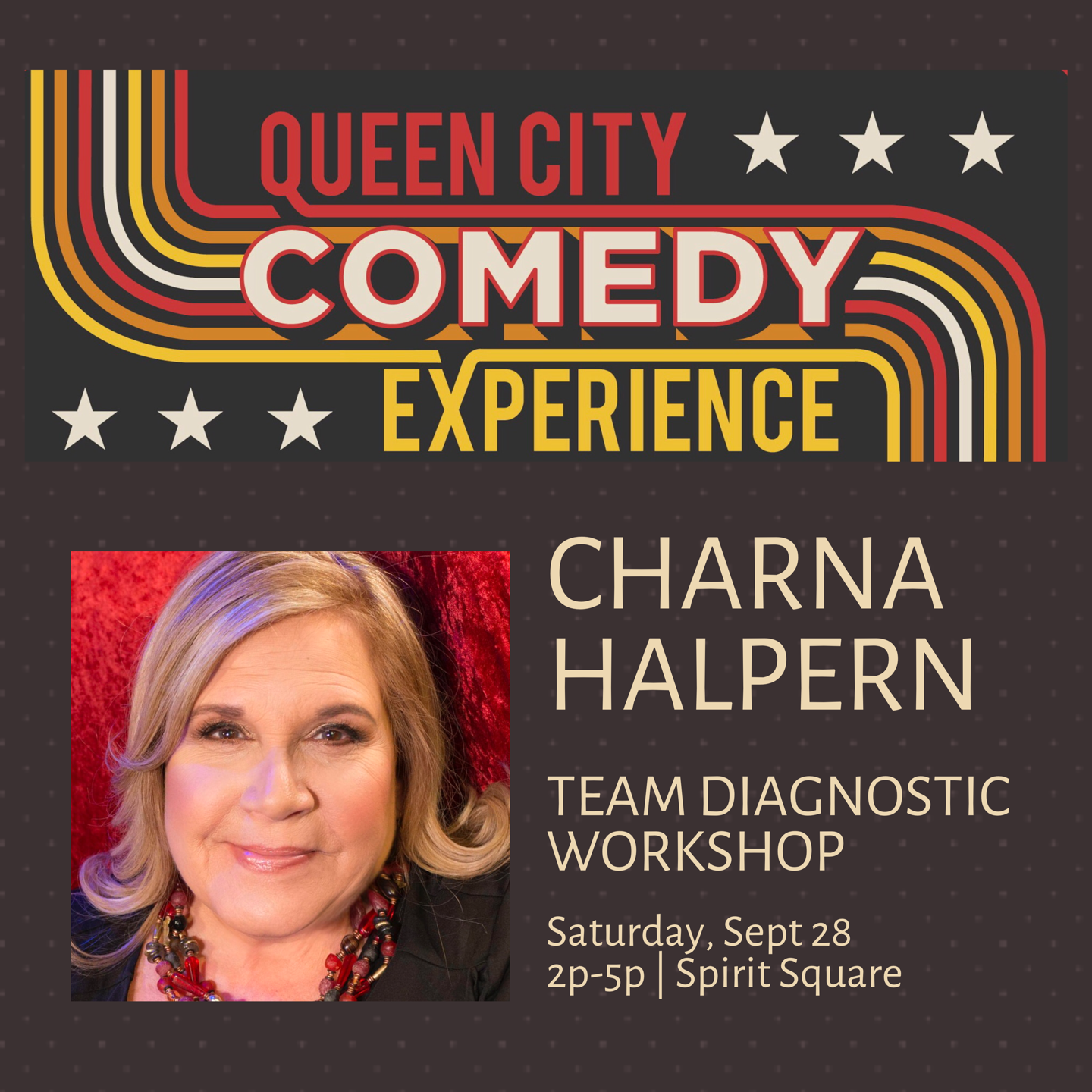 Queen City Comedy Experience Workshop: Improv Team Diagnostics with Charna Halpern