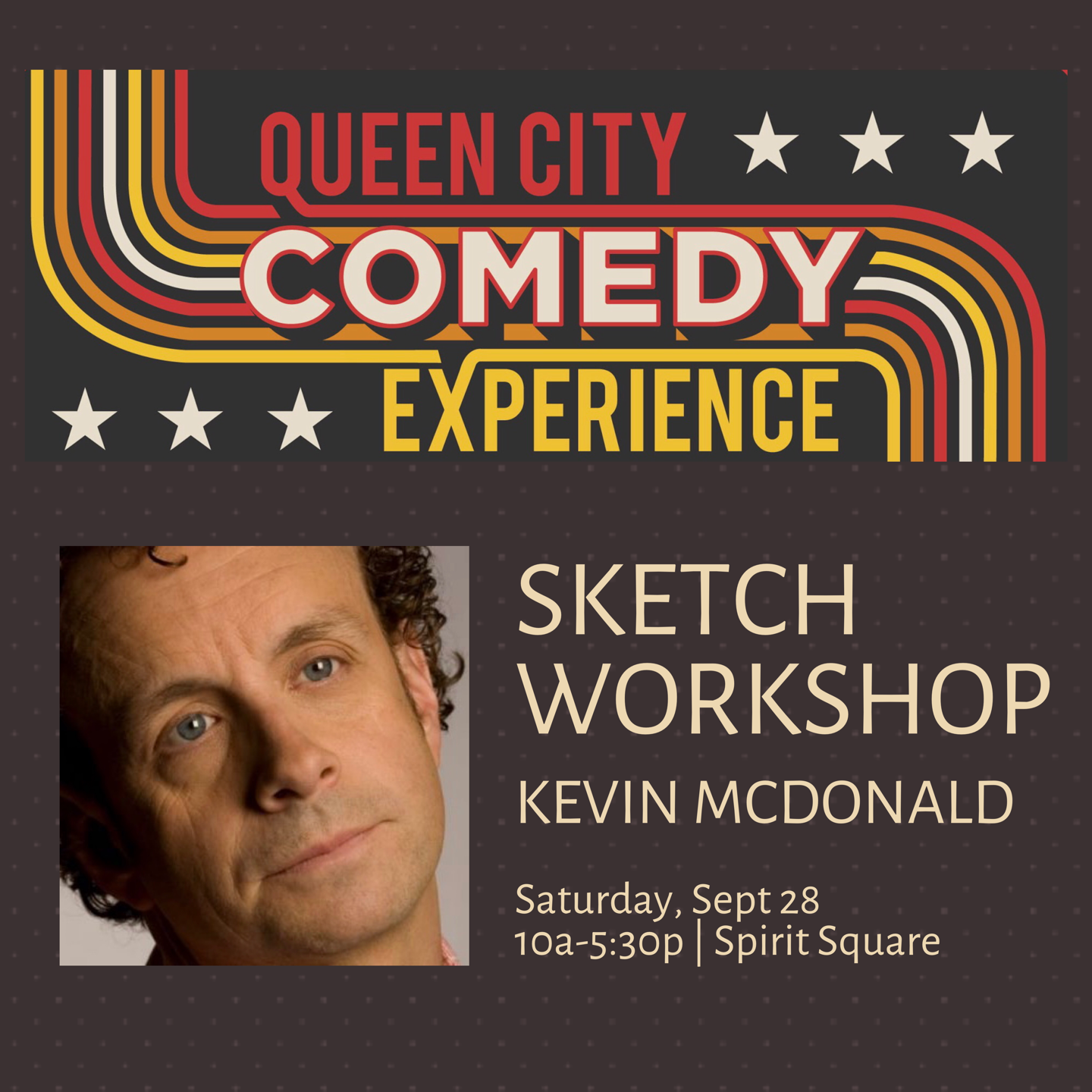 Queen City Comedy Experience Workshop: Learn Sketch Writing from Kevin McDonald from Kids in the Hall