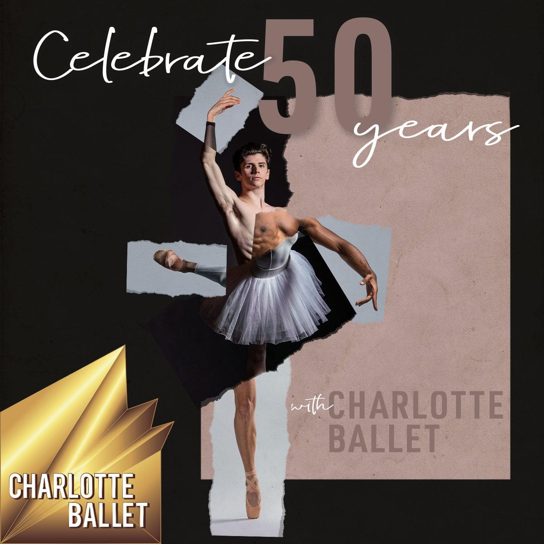 Charlotte Ballet: 50th Anniversary Celebration