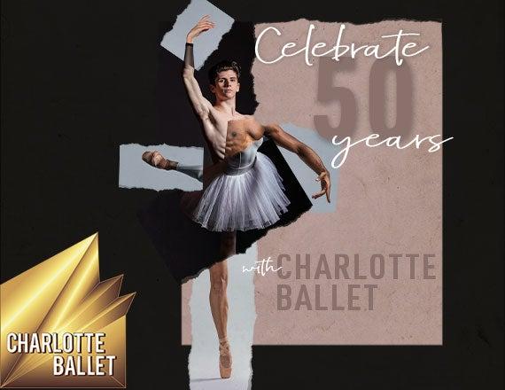 More Info for Charlotte Ballet: 50th Anniversary Celebration