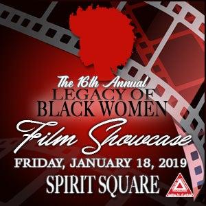 16th Annual Legacy of Black Women Film Showcase