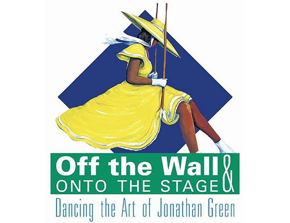 More Info for Off the Wall and Onto the Stage: Dancing the Art of Jonathan Green