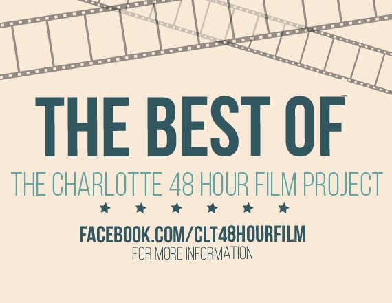 More Info for Best of The Charlotte 48 Hour Film Project