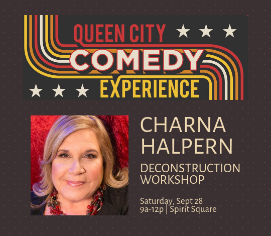 More Info for Queen City Comedy Experience Workshop: Long Form Improv with Charna Halpern