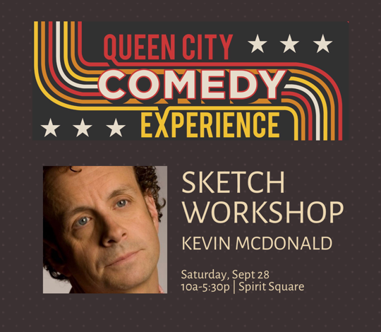 More Info for Queen City Comedy Experience Workshop: Learn Sketch Writing from Kevin McDonald from Kids in the Hall