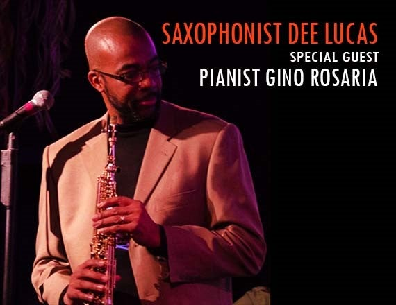 More Info for An Evening of Jazz & Soul - Saxophonist Dee Lucas with Pianist Gino Rosaria