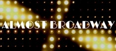 ALMOST BROADWAY 235X104.jpg