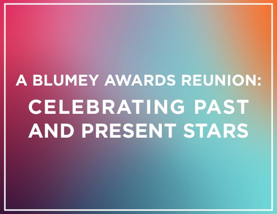 More Info for A Blumey Awards Reunion: Celebrating Past and Present Stars