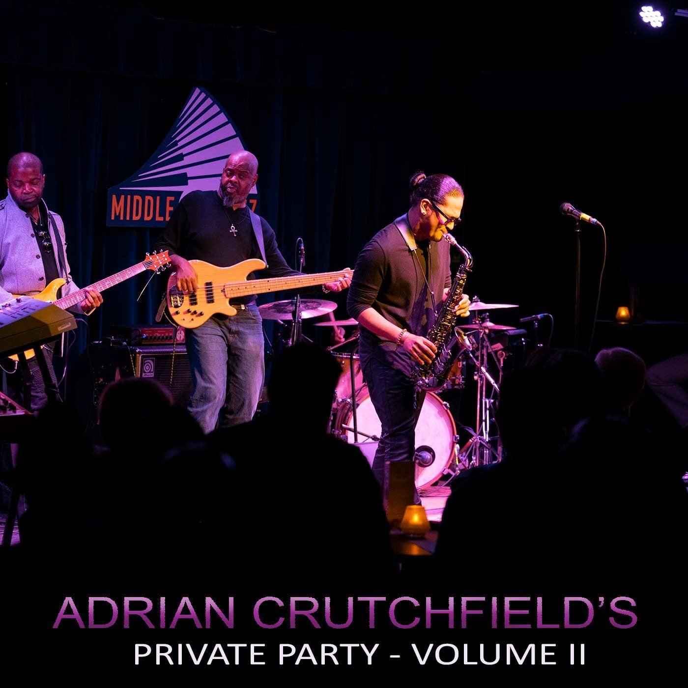 Adrian Crutchfield's Private Party: Volume II