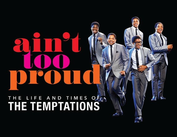 More Info for Ain't Too Proud – The Life and Times of The Temptations