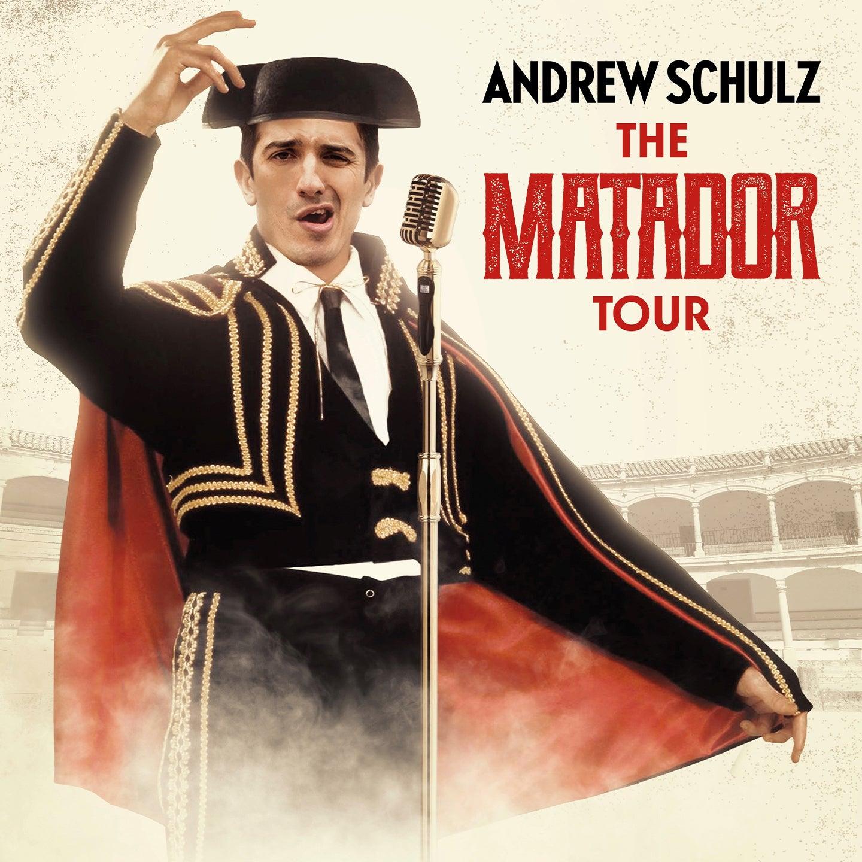 Andrew Schulz - The Matador Tour