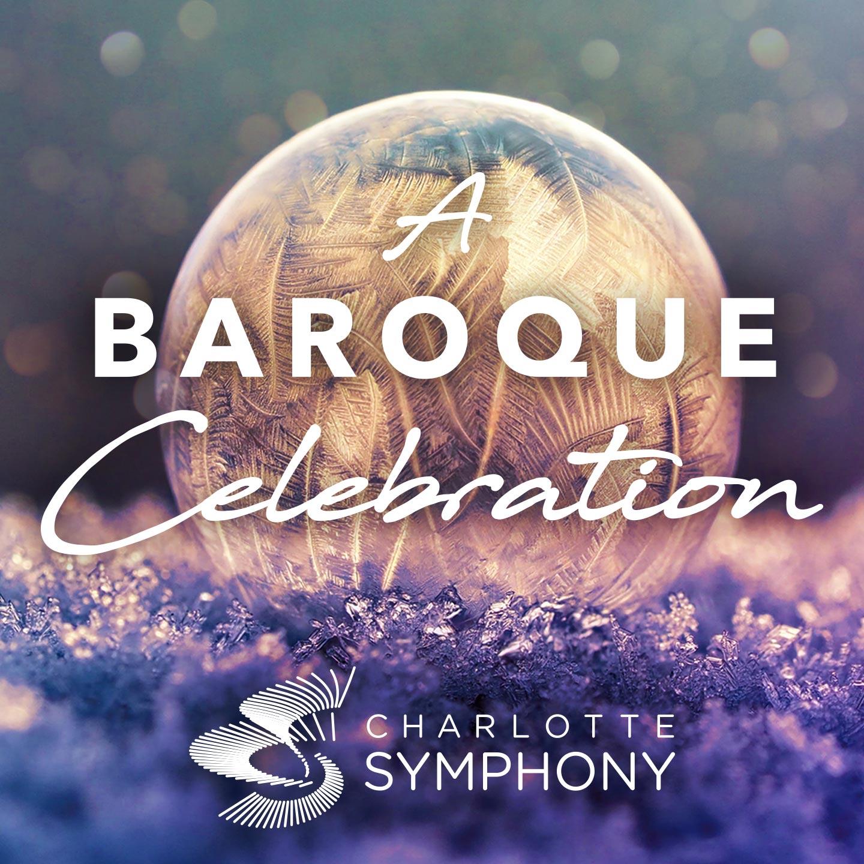 Charlotte Symphony: A Baroque Celebration: Old World, New Year