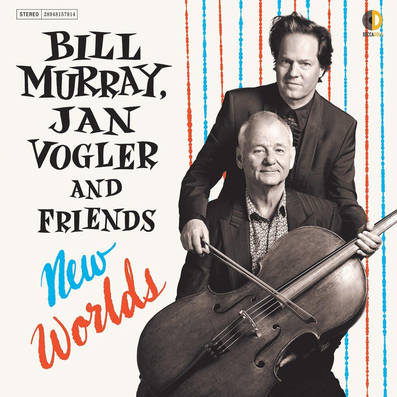 Bill Murray, Jan Vogler, and Friends: New Worlds