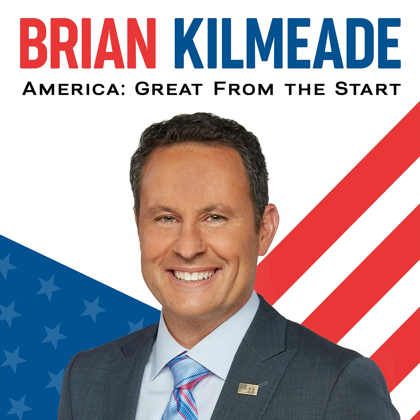 Brian Kilmeade: America: Great From The Start