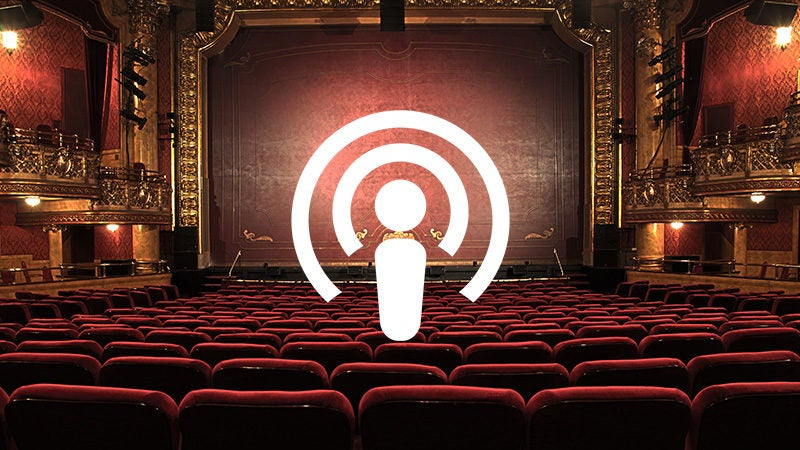 More Info for LISTEN UP: Three Of Our Favorite Theater Experts Weigh In On Great Podcasts and Virtual Theater Available Now