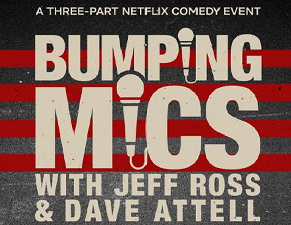 More Info for Bumping Mics with Jeff Ross and Dave Attell