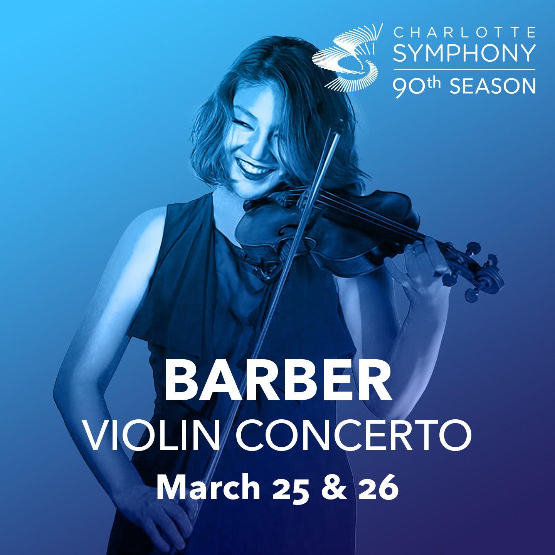 Charlotte Symphony Orchestra presents Barber Violin Concerto