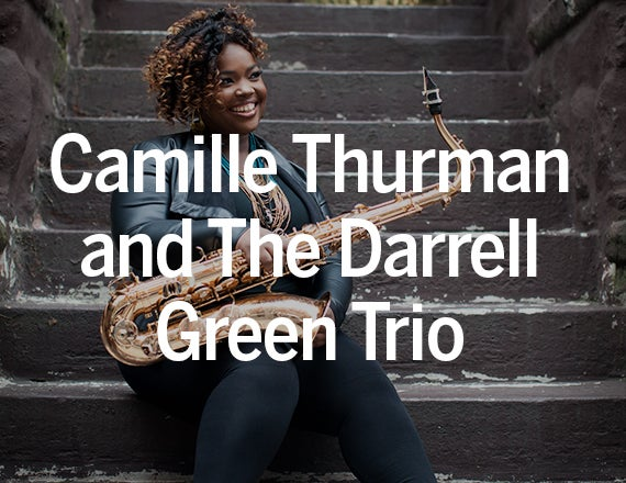 More Info for Camille Thurman and the Darrell Green Trio