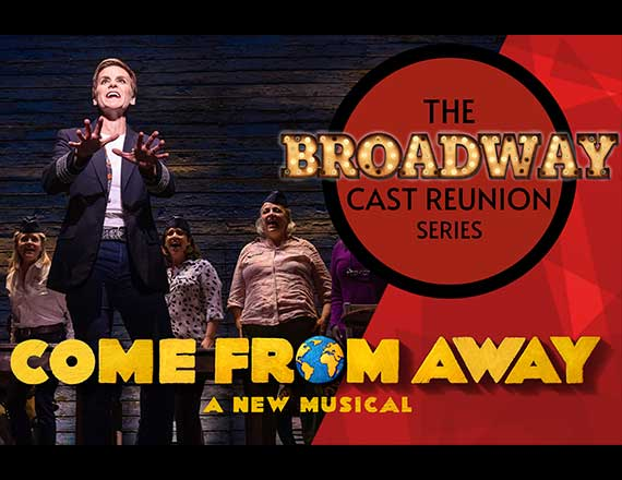 """More Info for The Broadway Cast Reunion Series: """"Come From Away"""""""