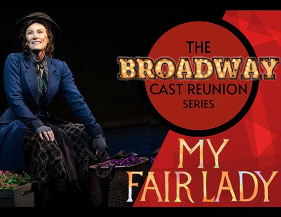 """More Info for The Broadway Cast Reunion Series: """"My Fair Lady"""""""