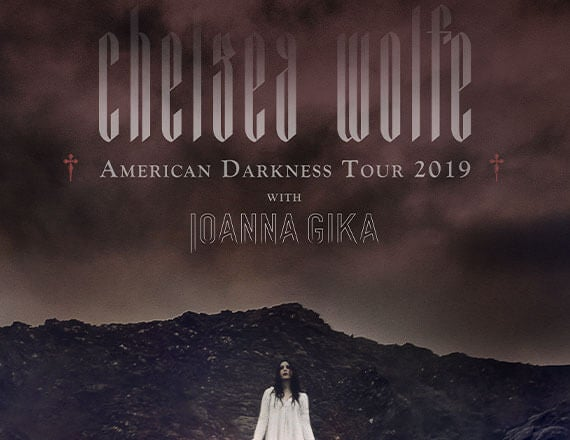 More Info for Chelsea Wolfe: American Darkness Tour 2019