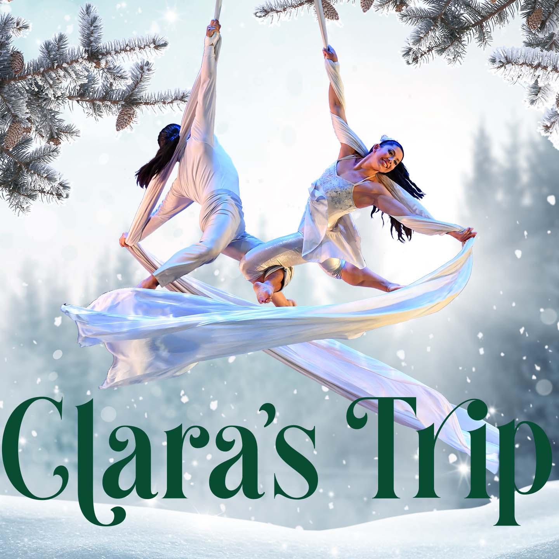 Clara's Trip: A Cirque & Dance Nutcracker Story