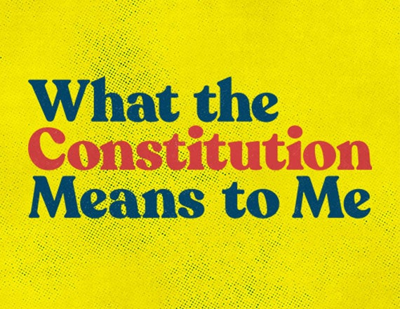 More Info for What The Constitution Means To Me