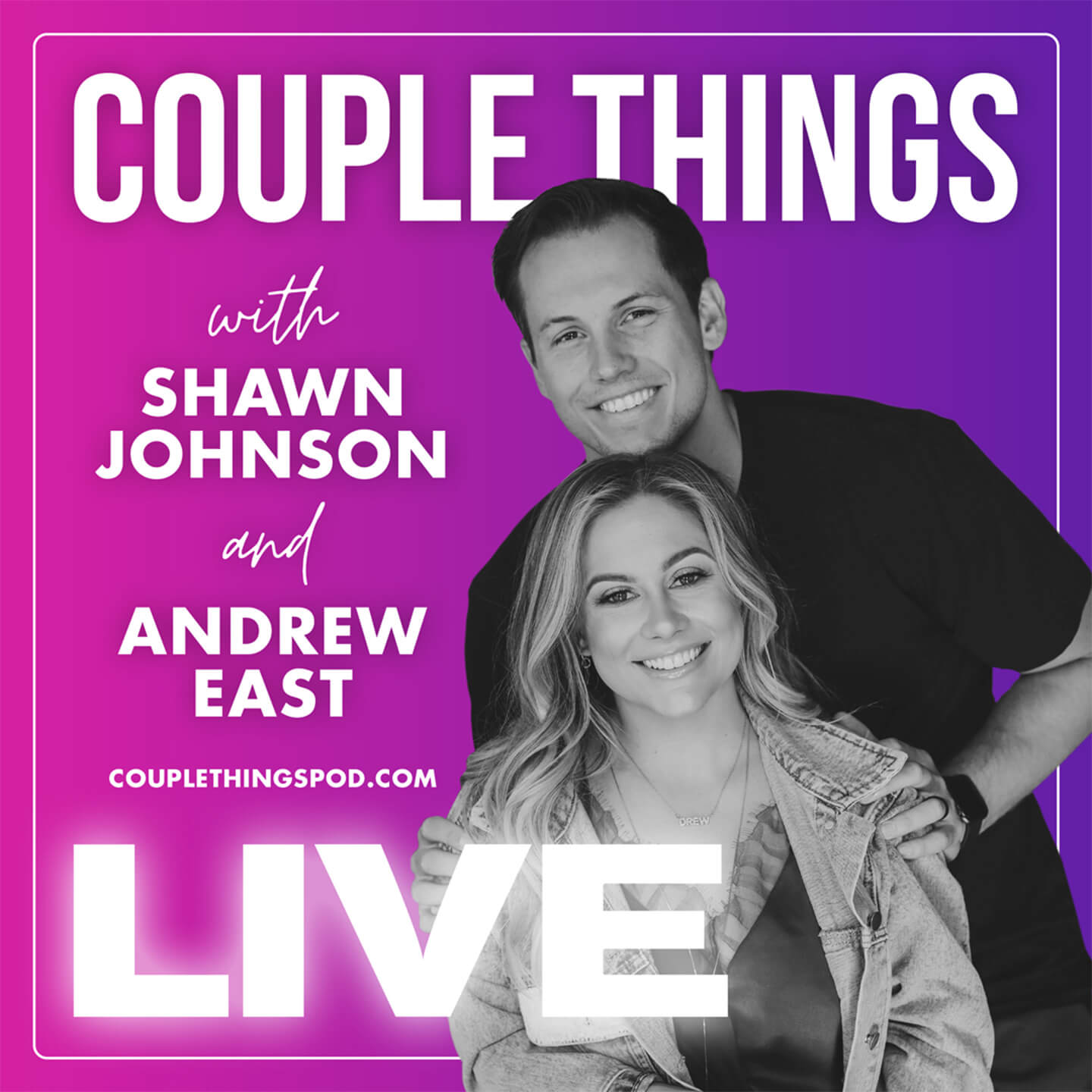 Couple Things Podcast with Shawn Johnson and Andrew East