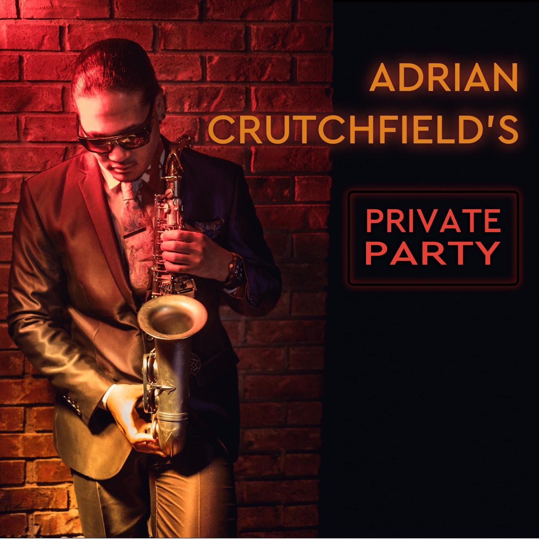 Adrian Crutchfield's Private Party