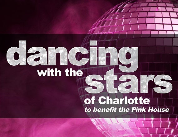 More Info for Dancing with the Stars of Charlotte to Benefit the Pink House