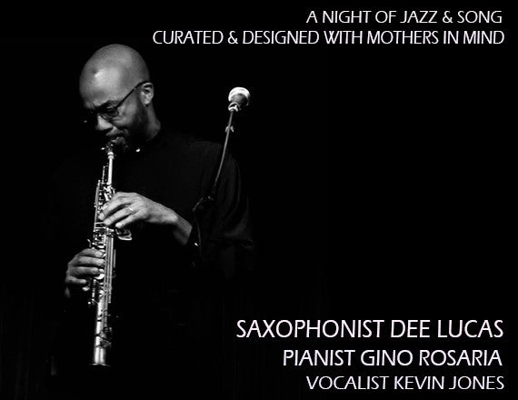More Info for A Night of Jazz & Song - Saxophonist Dee Lucas with Pianist Gino Rosaria