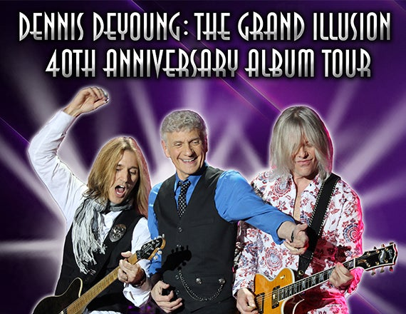 More Info for Dennis DeYoung: The Grand Illusion 40th Anniversary Album Tour