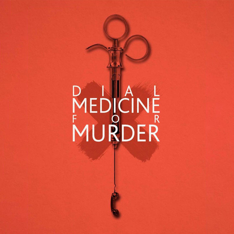 Dial Medicine for Murder