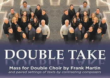 Double Take: Mass for Double Choir