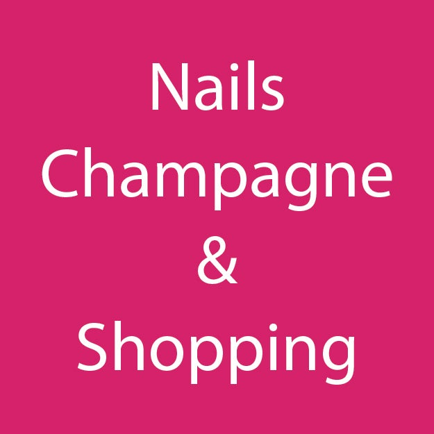 Nails, Champagne and Shopping