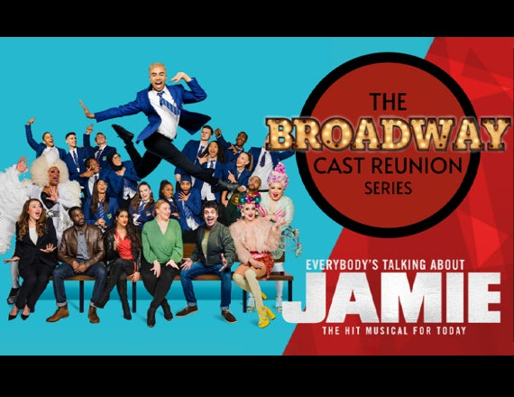 "More Info for The Broadway Cast Reunion Series: ""Everybody's Talking About Jamie"""