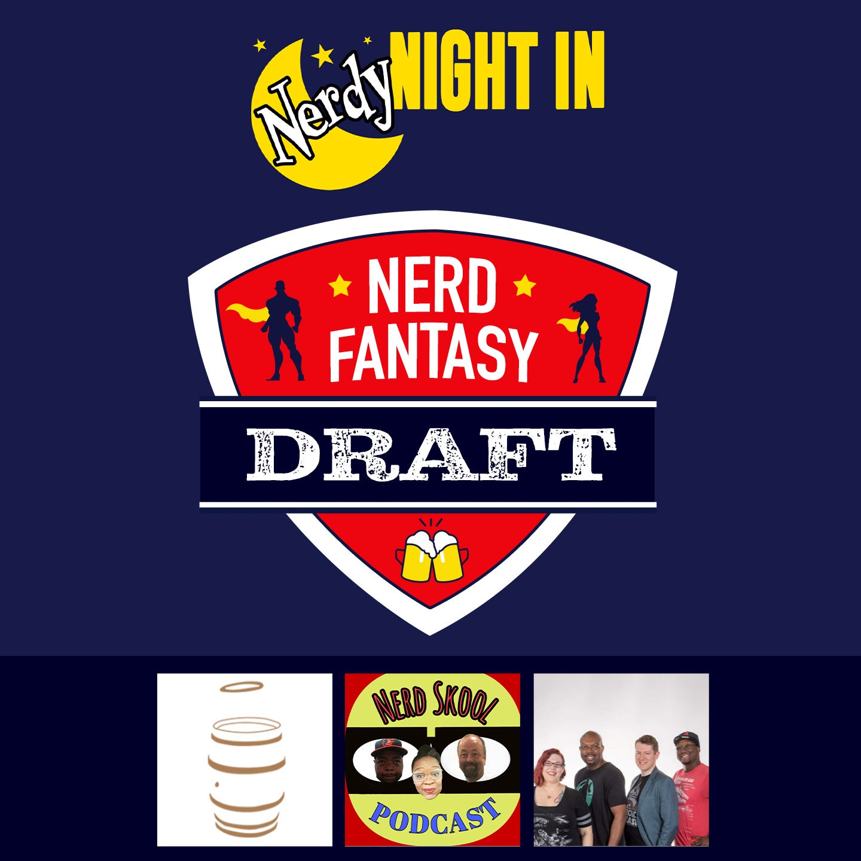 Nerdy Night In: Nerd Fantasy Draft