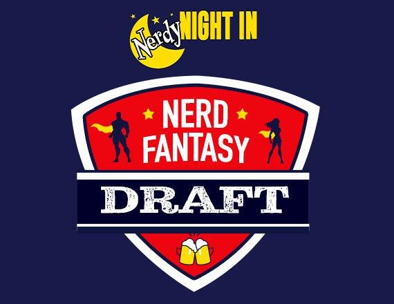 More Info for Nerdy Night In: Nerd Fantasy Draft