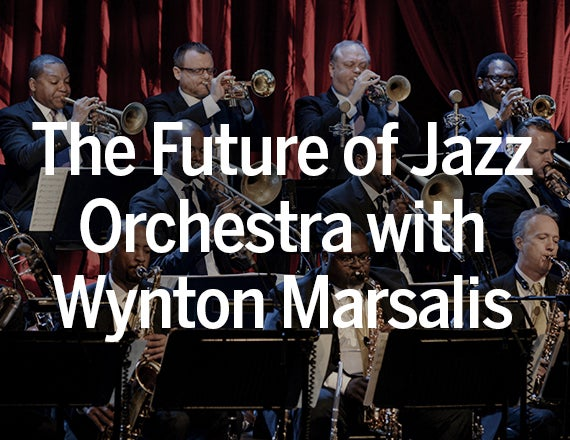 More Info for The Future of Jazz Orchestra with Wynton Marsalis: Ellington Through the Ages