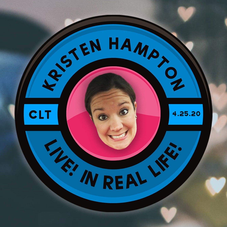 Kristen Hampton Live! In Real Life!