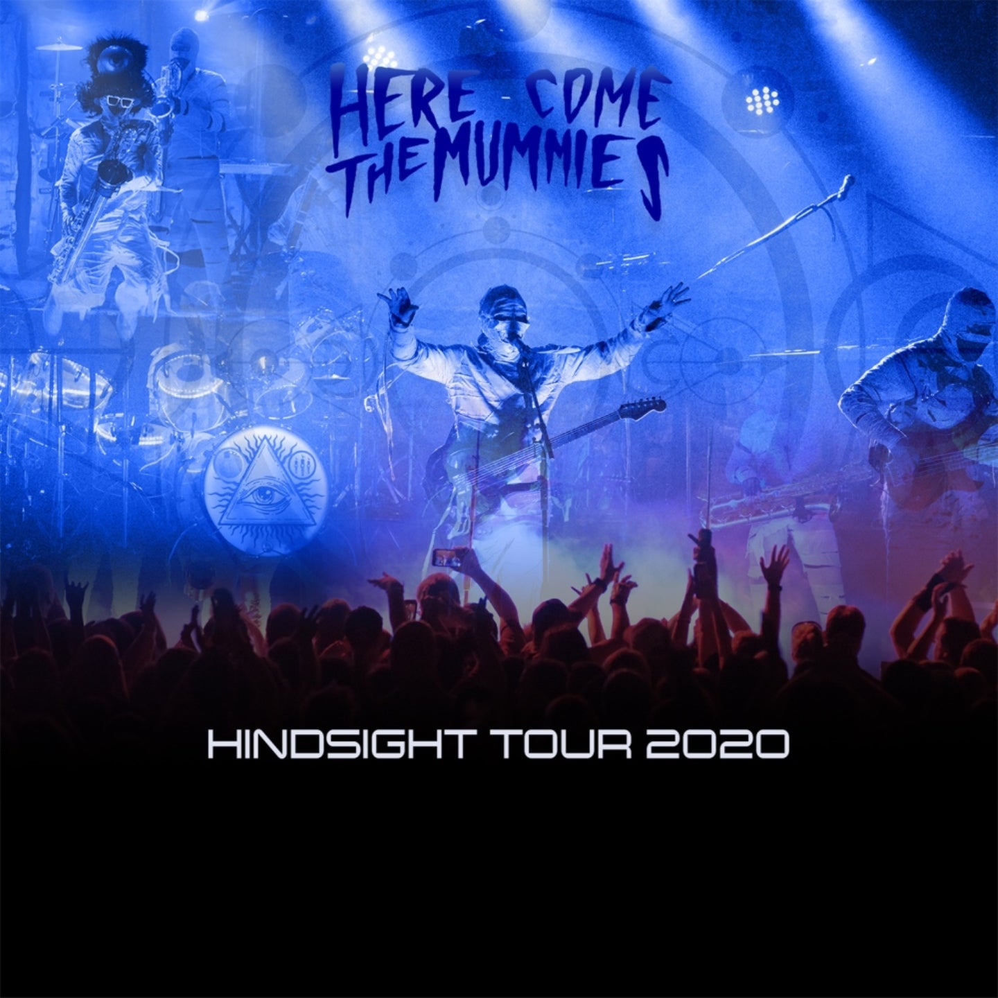 Here Come The Mummies - Hindsight Tour 2020
