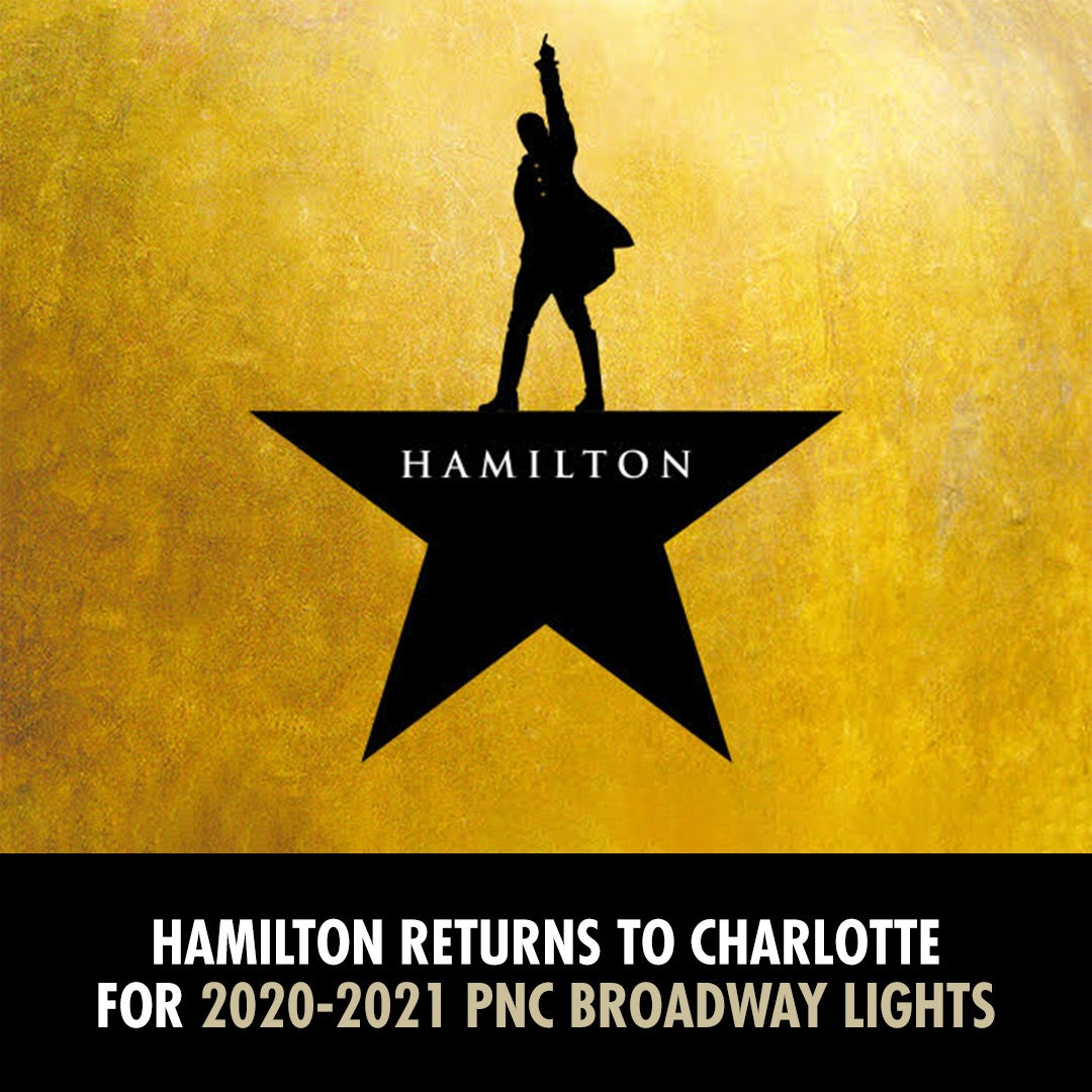 More Info for HAMILTON WILL RETURN TO CHARLOTTE FOR THE  2020-21 PNC BROADWAY LIGHTS SEASON