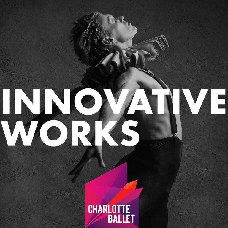Charlotte Ballet: Innovative Works