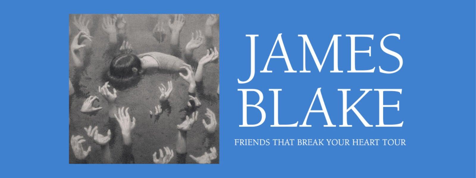 James Blake: Friends That Break Your Heart Tour
