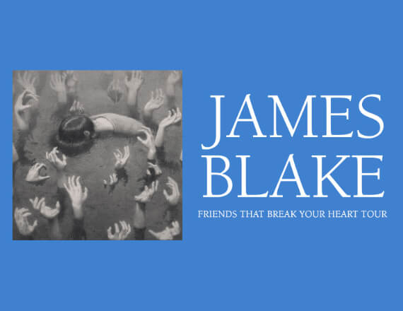 More Info for James Blake: Friends That Break Your Heart Tour