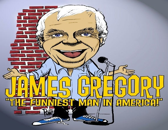 More Info for James Gregory: The Funniest Man In America