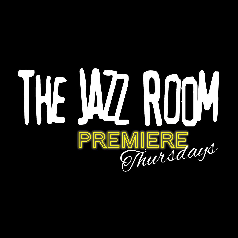 The Jazz Room: Premiere Thursdays
