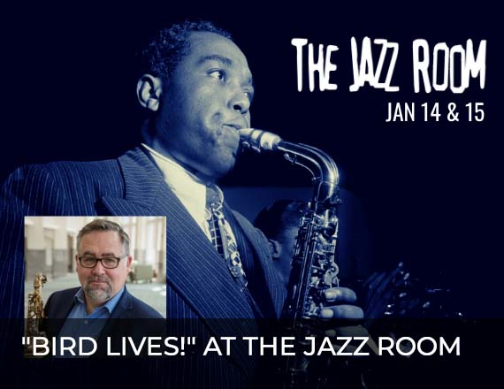"""More Info for """"Bird Lives!"""" at the Jazz Room"""