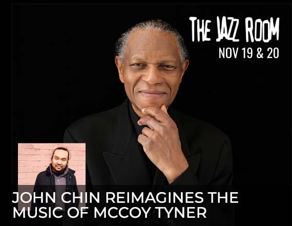 More Info for Jazz Room John Chin Reimagines the Music of McCoy Tyner