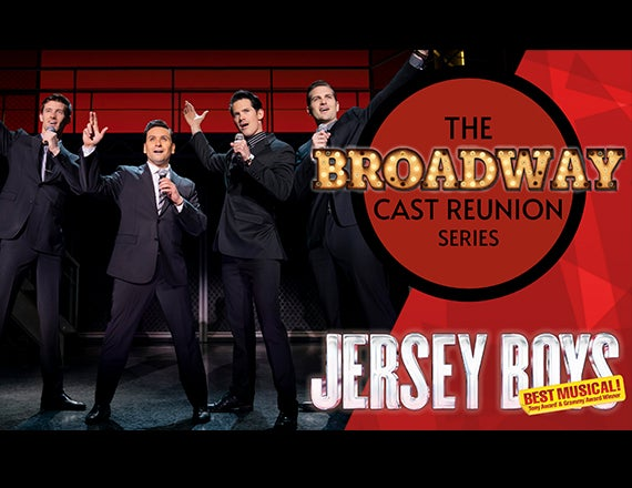 """More Info for The Broadway Cast Reunion Series: """"Jersey Boys"""""""
